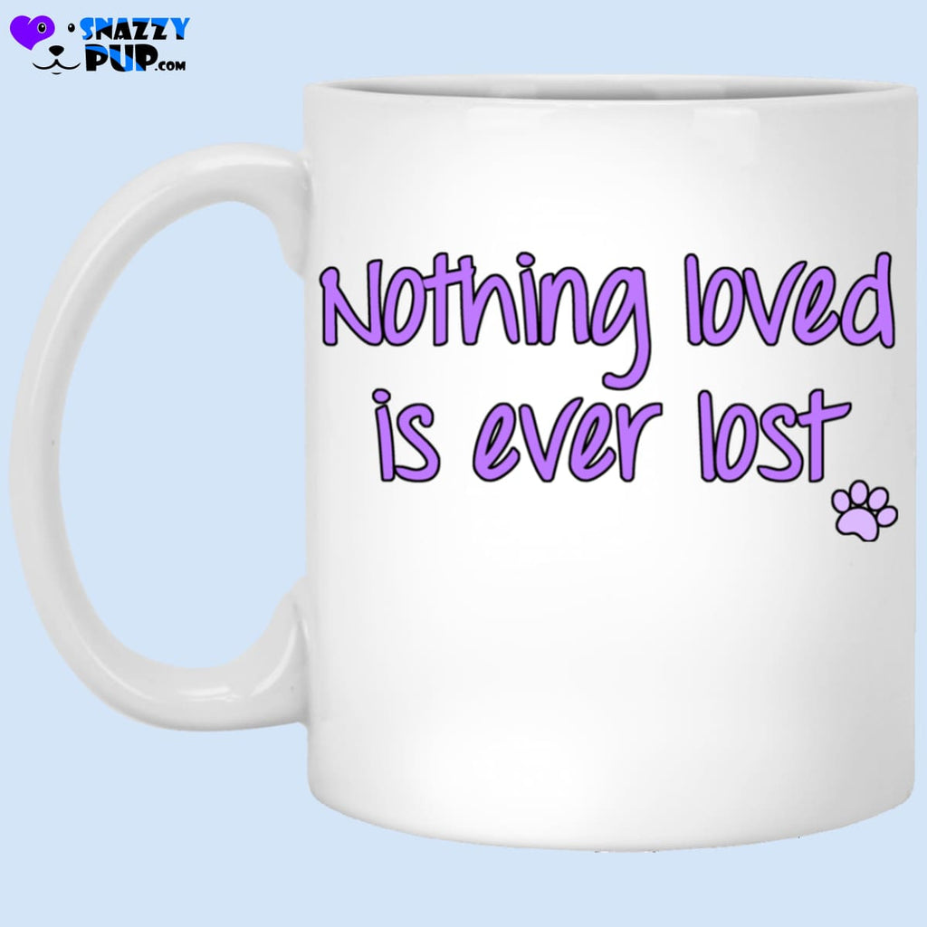 Nothing Loved Is Ever Lost - Apparel