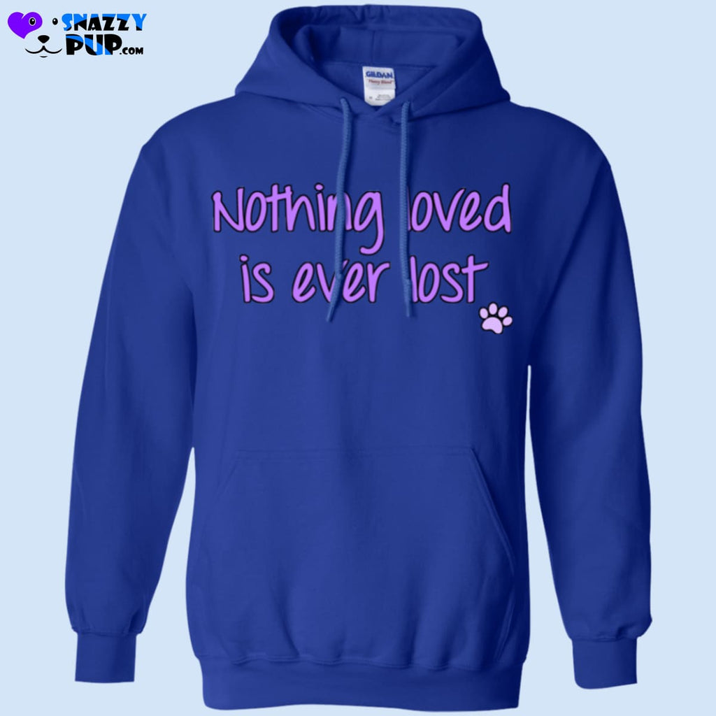 Nothing Loved Is Ever Lost - Sweatshirts