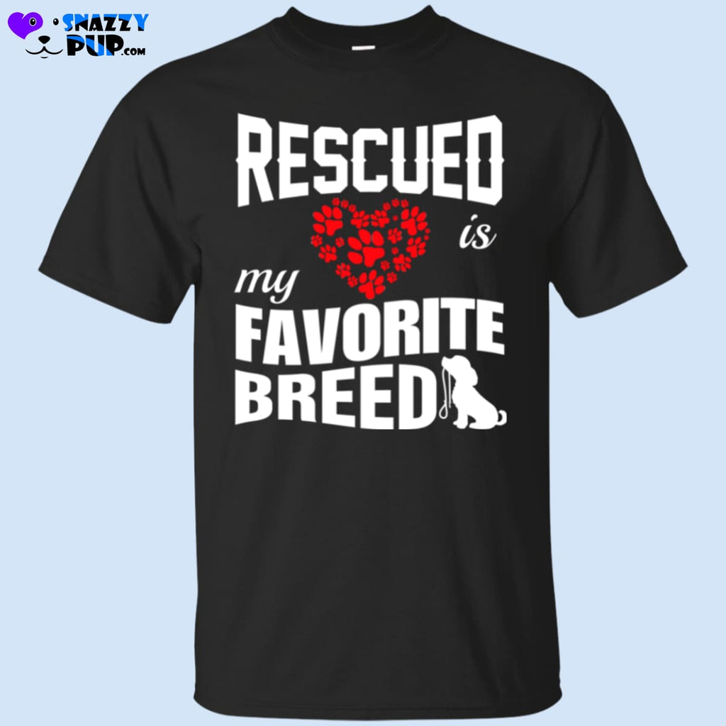 Rescued Is My Favorite Breed - Apparel