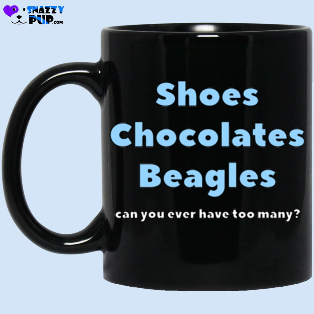 Shoes Chocolates Beagles...can You Ever Have Too Many - Apparel