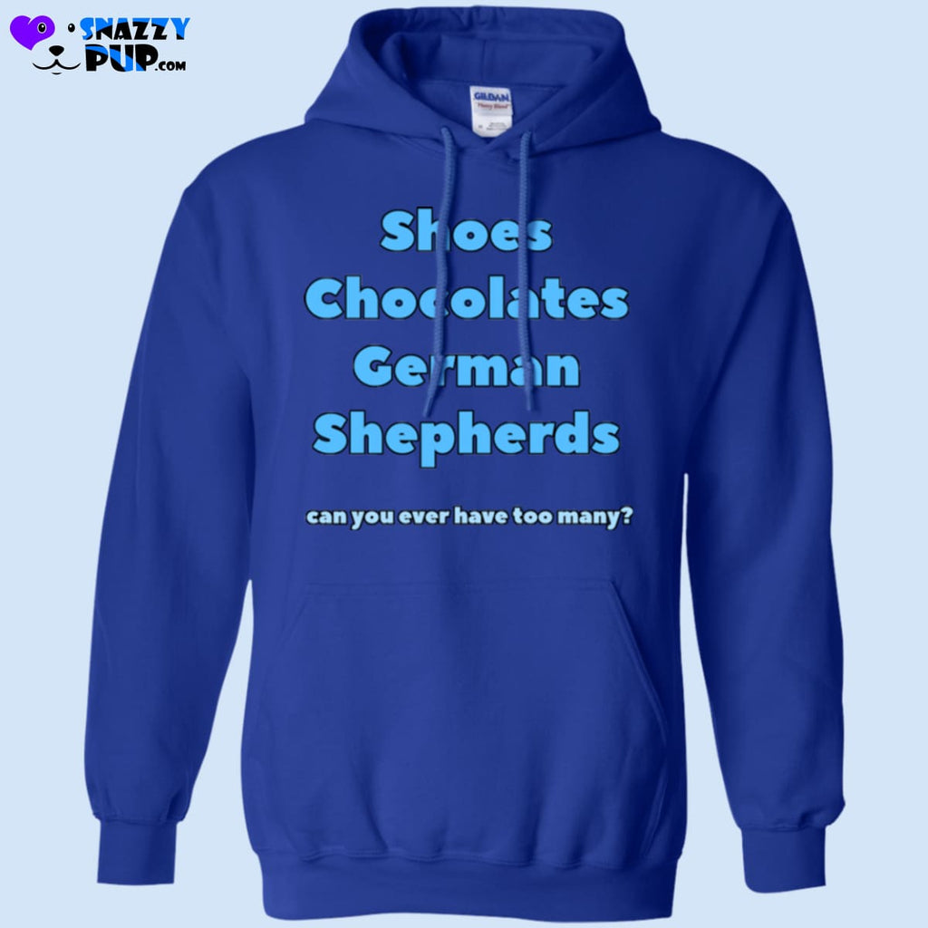 Shoes Chocolates German Shepherds...can You Ever Have Too Many - Apparel