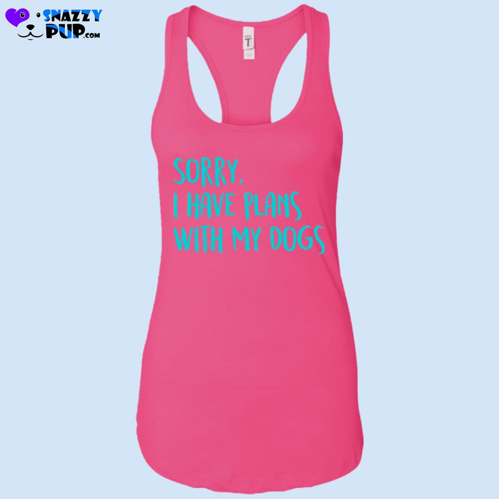 Sorry I Have Plans With My Dogs Ladies Tank Top - T-Shirts