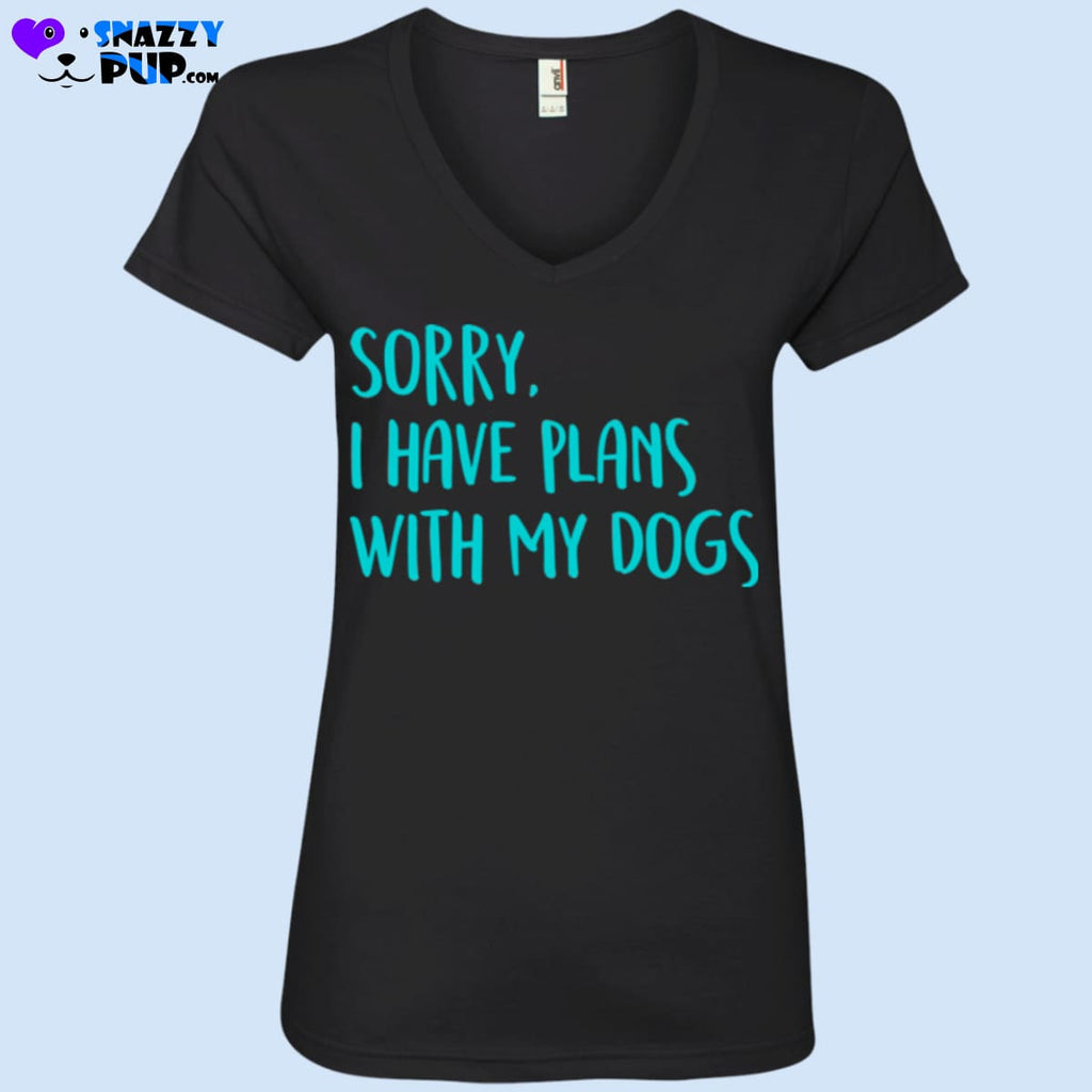 Sorry I Have Plans With My Dogs - T-Shirts