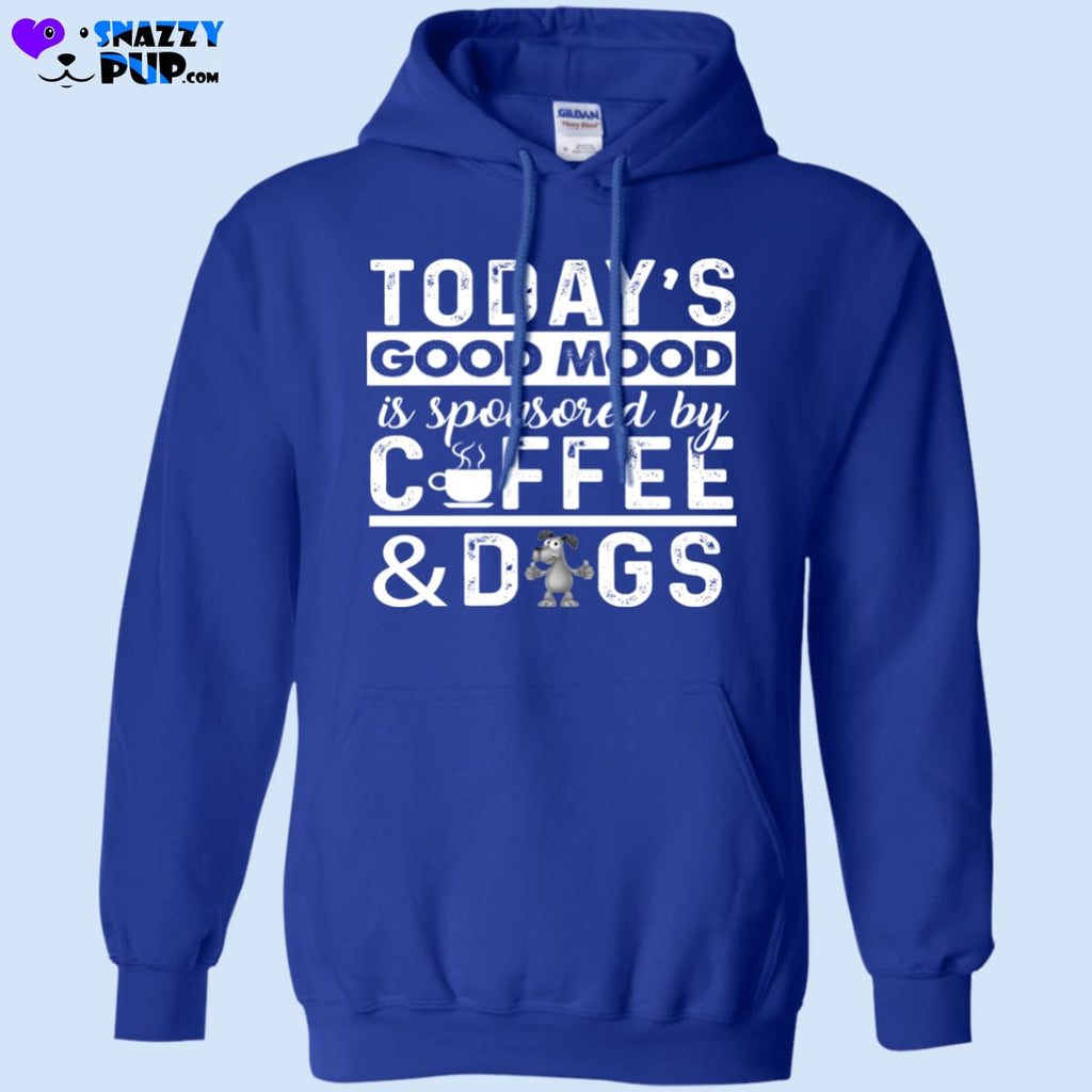 Todays Good Mood Is Sponsored By Coffee And Dogs - Sweatshirts