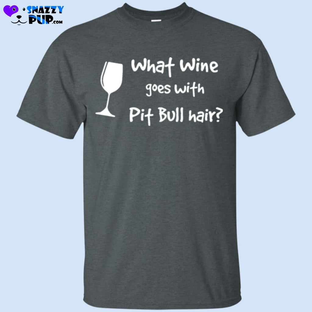 What Wine Goes With Pit Bull Hair - Apparel