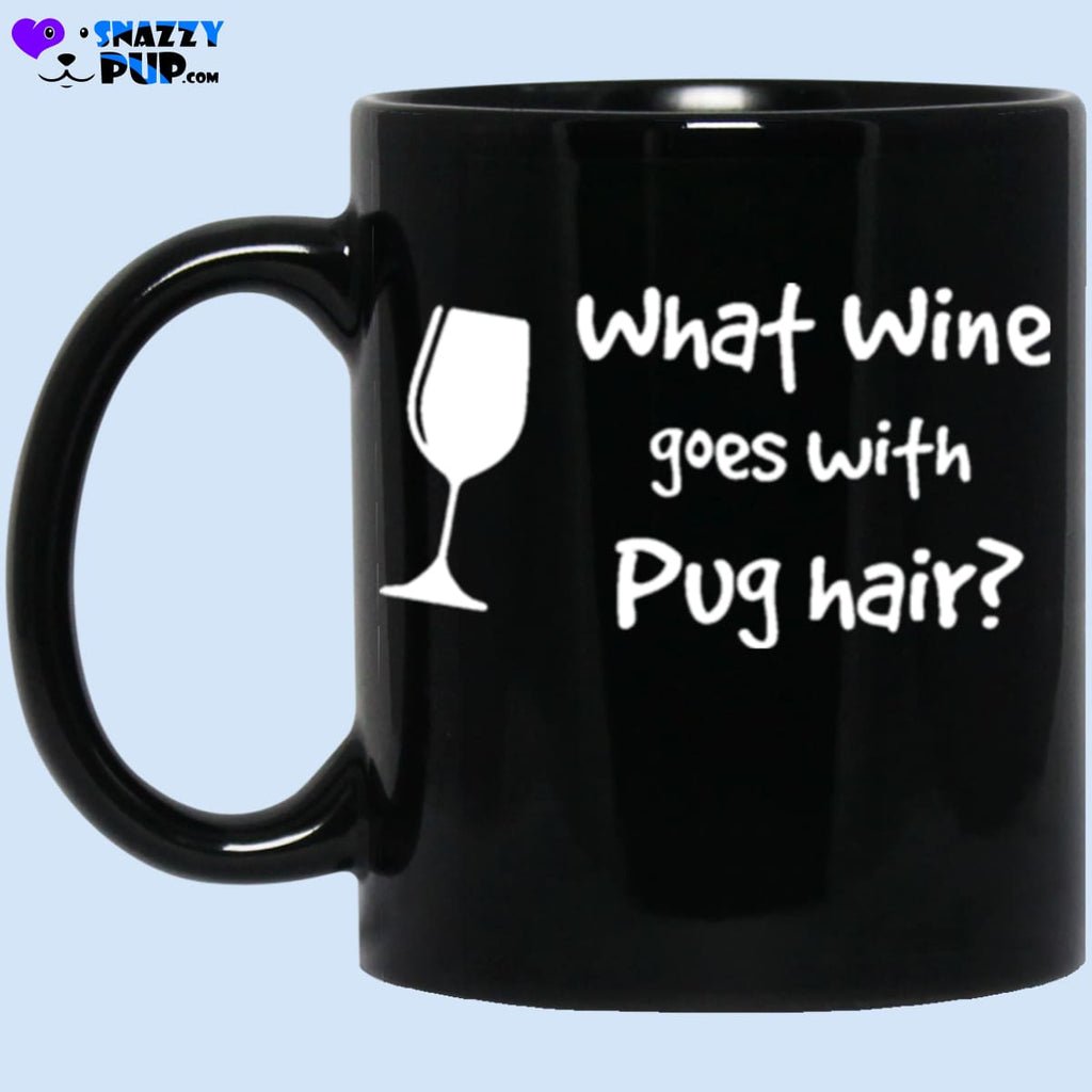What Wine Goes With Pug Hair - Apparel