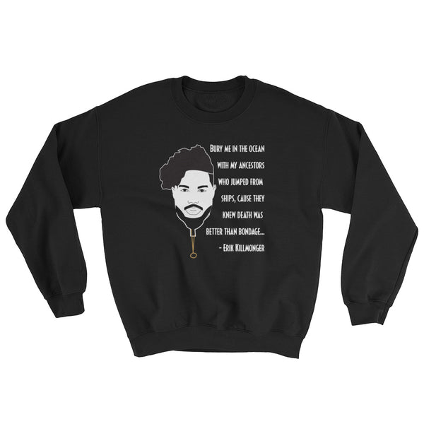 Killmonger Bury Me Sweatshirt