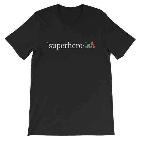 Superhero-ish Short-Sleeve Unisex T-Shirt