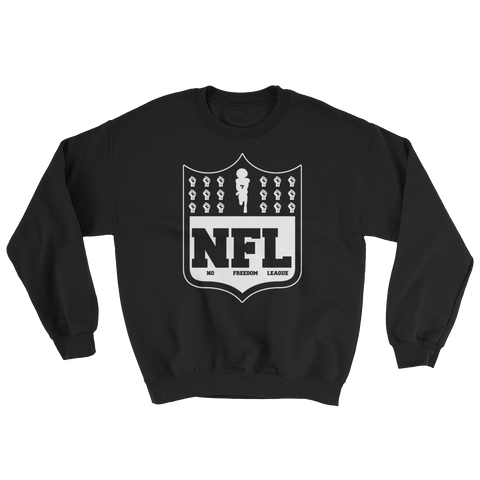 No Freedom League Sweatshirt