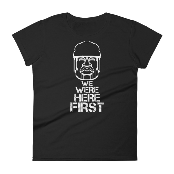 We Were Here First Women's short sleeve t-shirt