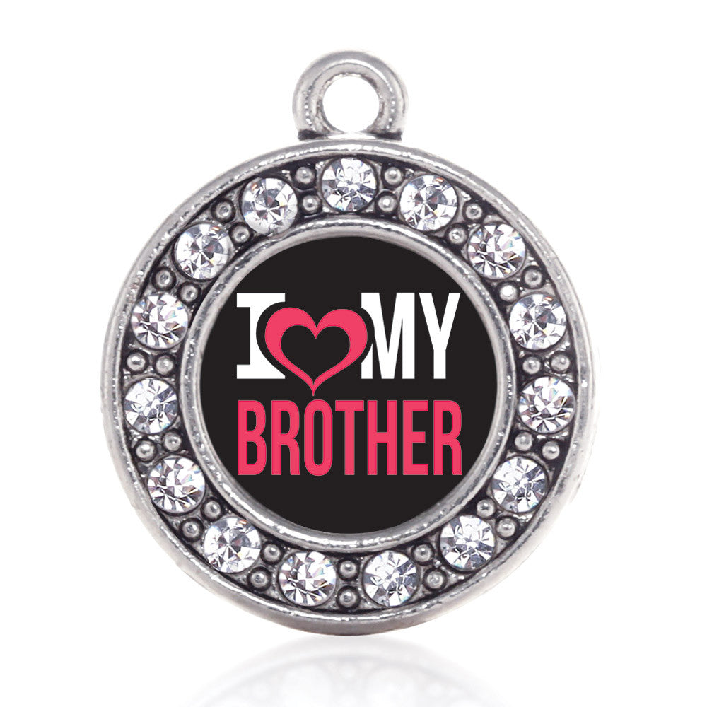 I Love My Brother Circle Charm