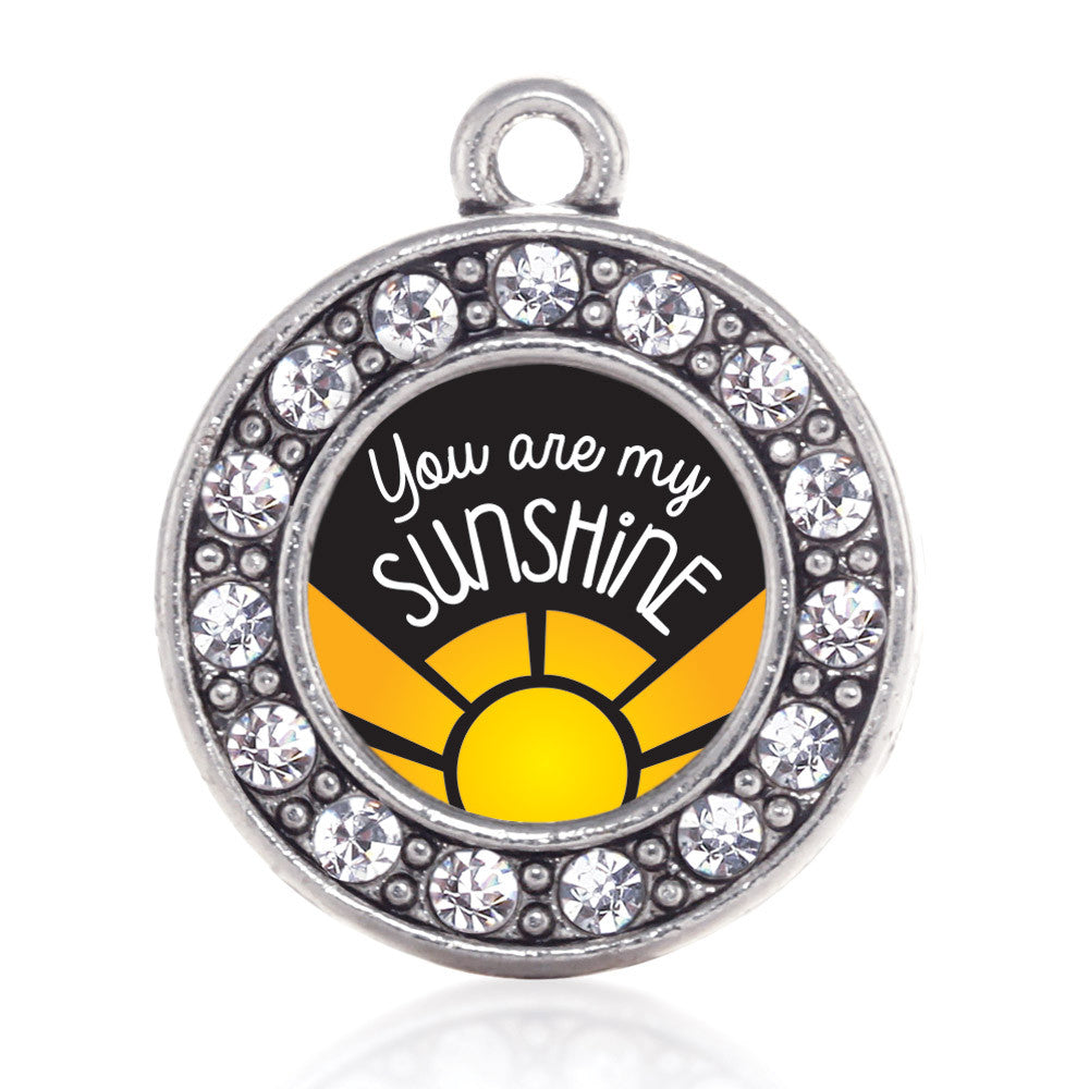 You Are My Sunshine Circle Charm