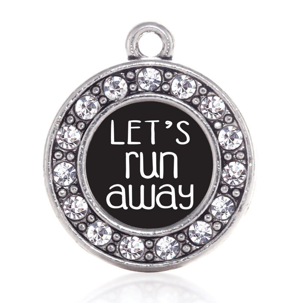 Let's Run Away Circle Charm