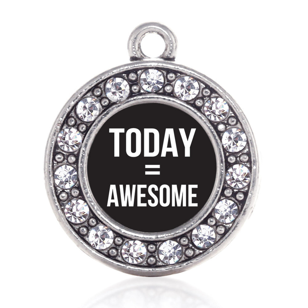 Today Equals Awesome Circle Charm