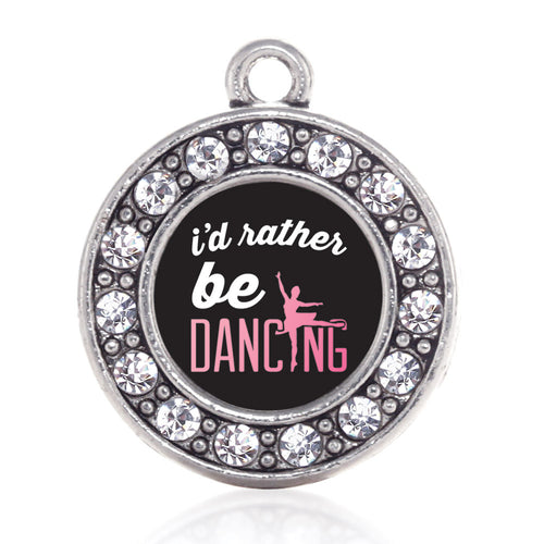 I'd Rather Be Dancing Circle Charm