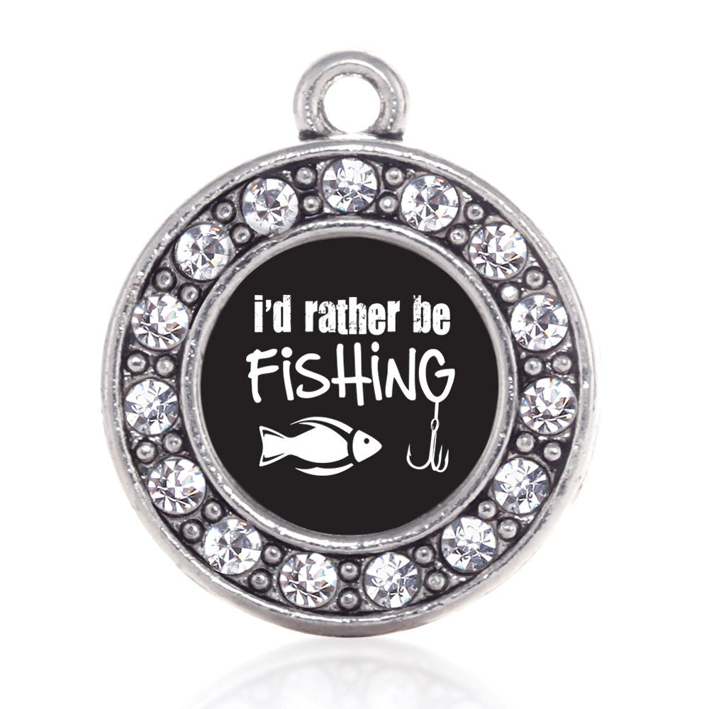 I'd Rather Be Fishing Circle Charm