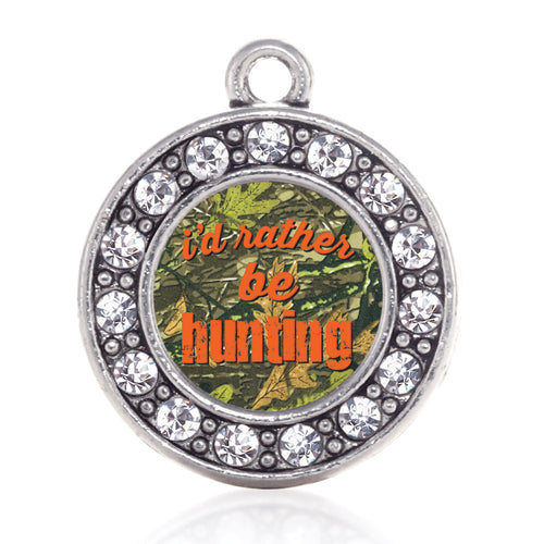 I'd Rather Be Hunting Circle Charm