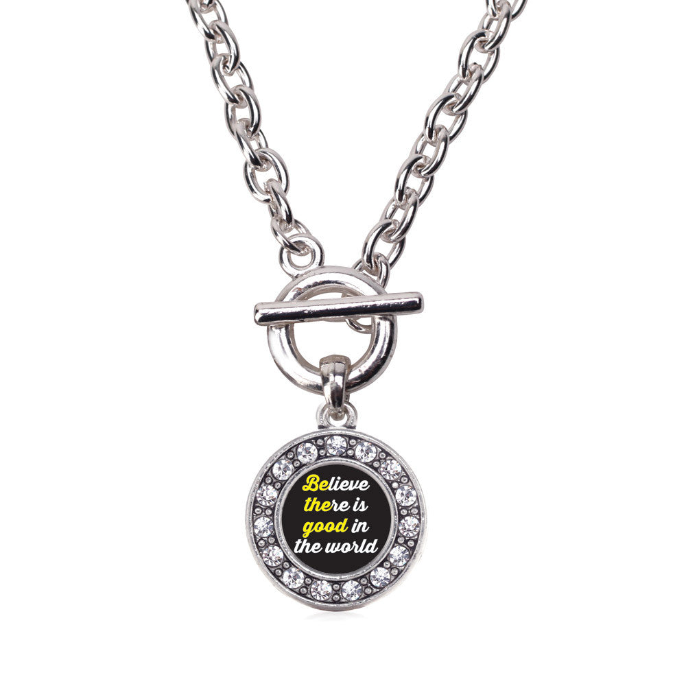Believe There Is Good In The World Circle Charm