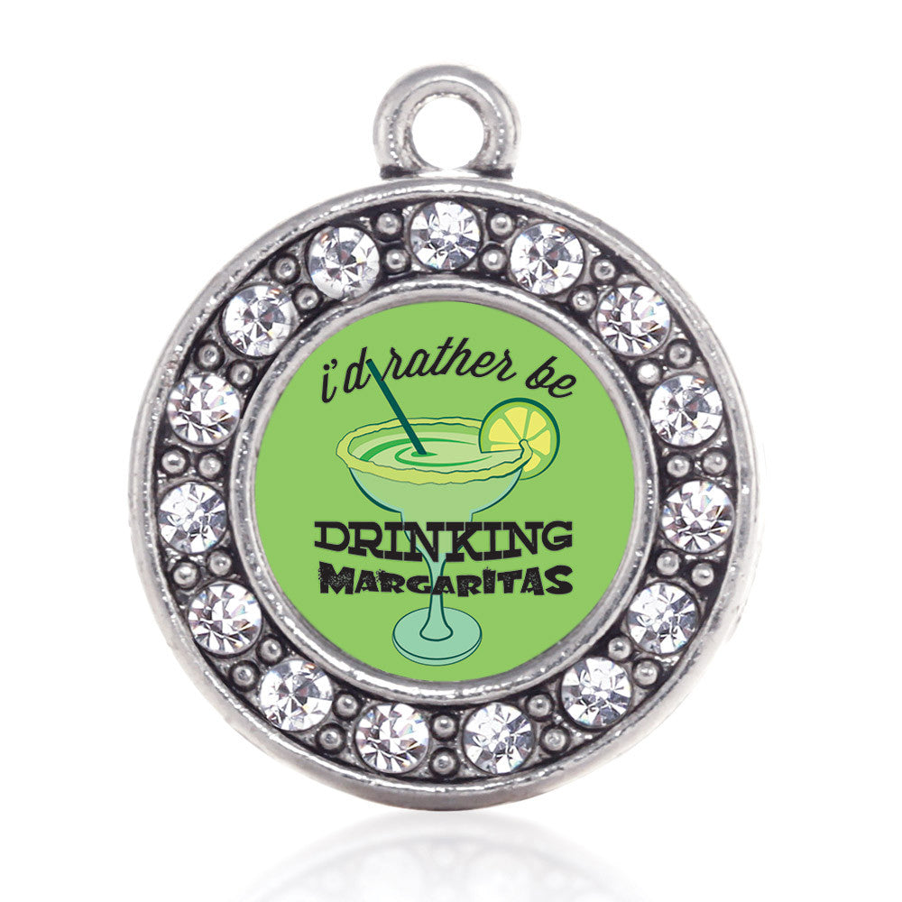 I'd Rather Be Drinking Margaritas Circle Charm