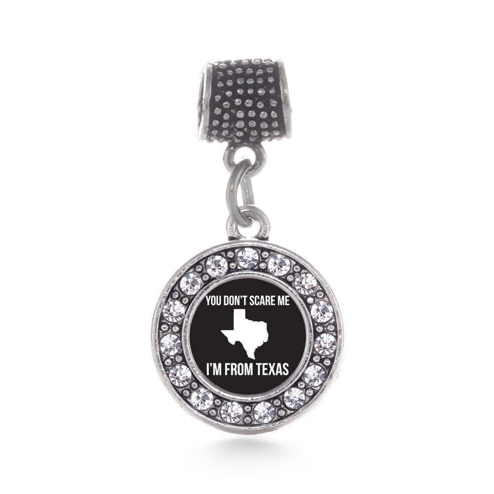 You Don't Scare Me I'm From Texas Circle Charm