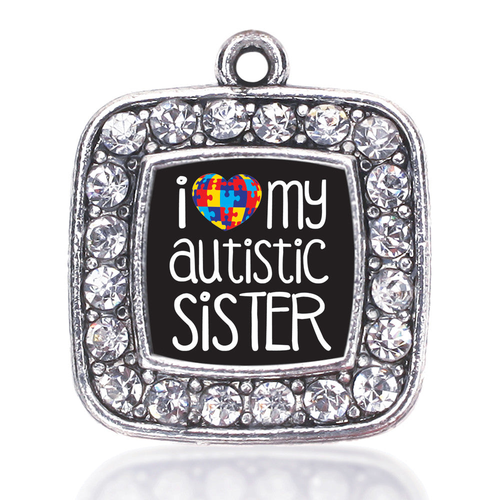 I Love My Autistic Sister Square Charm