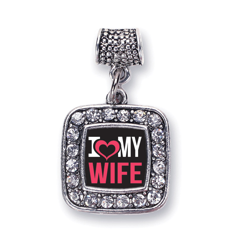 I Love My Wife Square Charm