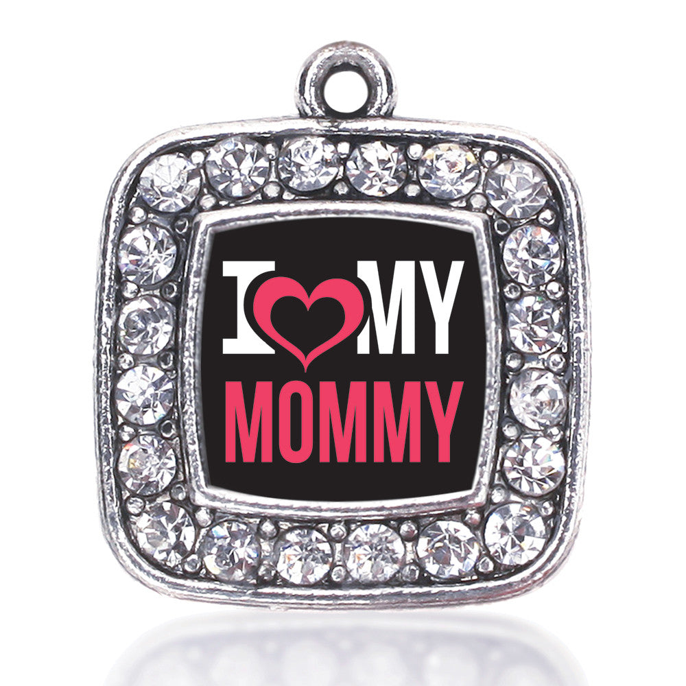 I Love My Mommy Square Charm
