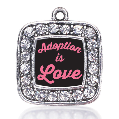 Adoption Is Love Square Charm