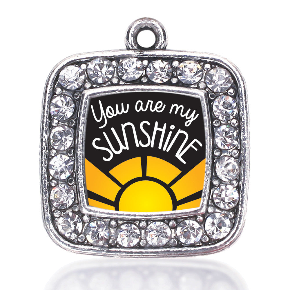 You Are My Sunshine Square Charm
