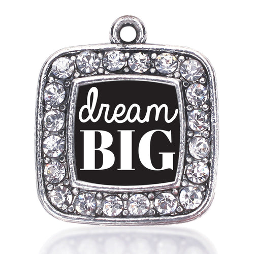 Dream Big Square Charm