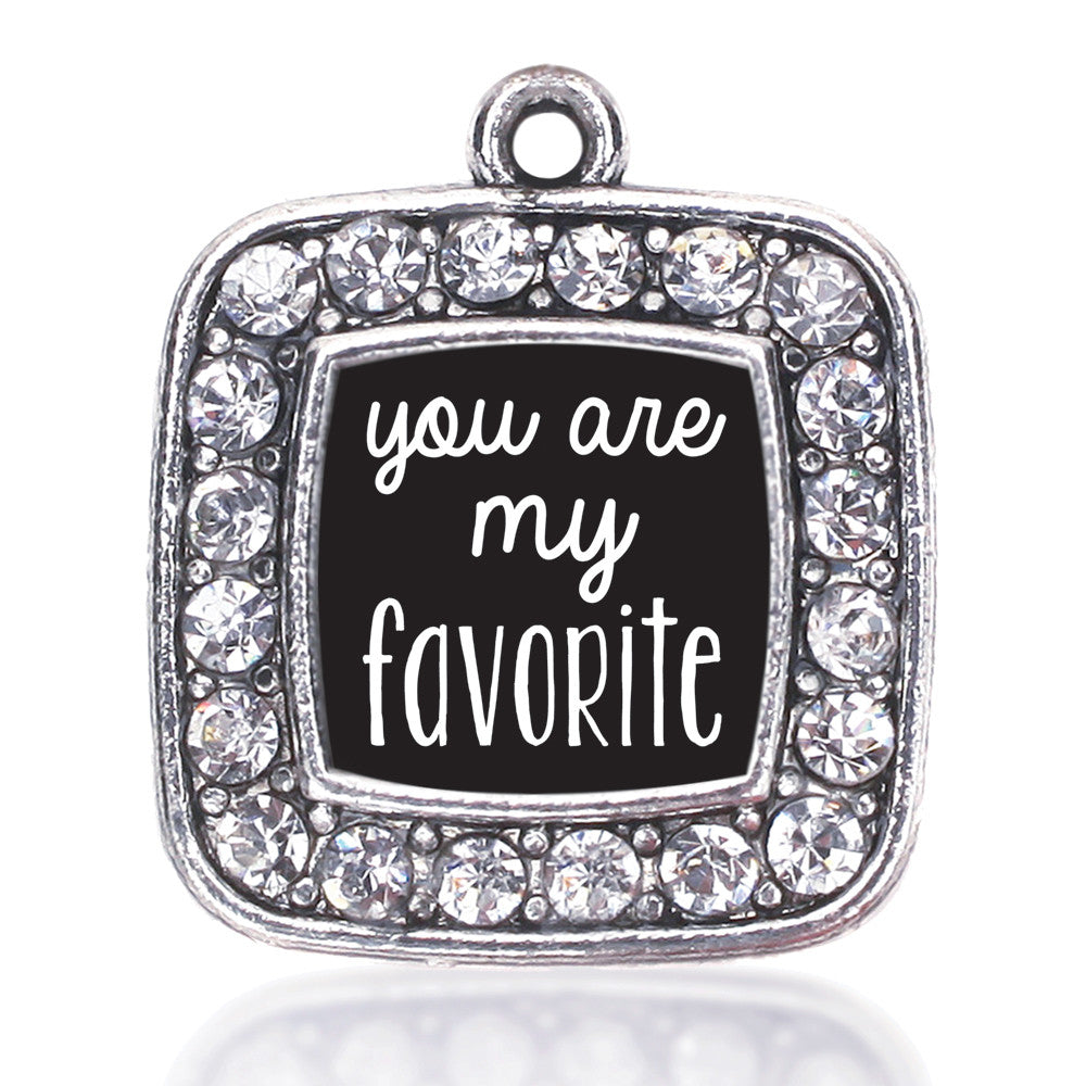 You Are My Favorite Square Charm
