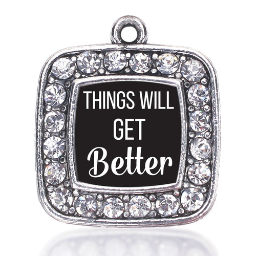 Things Will Get Better Square Charm