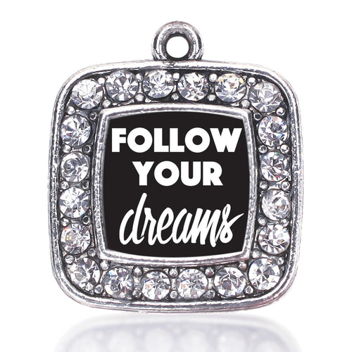 Follow Your Dreams Square Charm