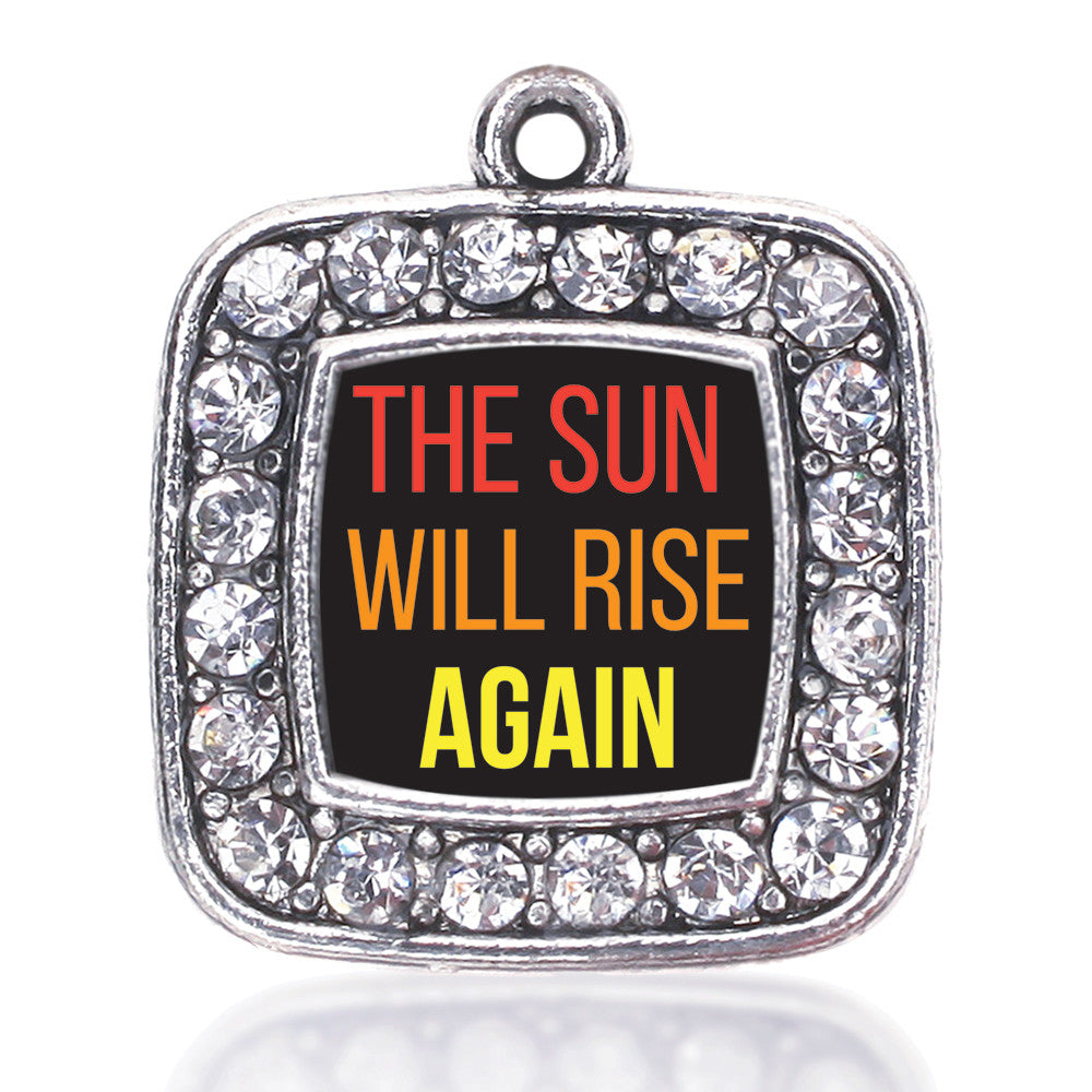 The Sun Will Rise Square Charm
