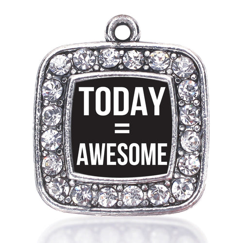 Today Equals Awesome Square Charm