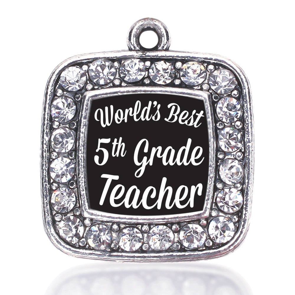 World's Best 5th Grade Teacher Square Charm