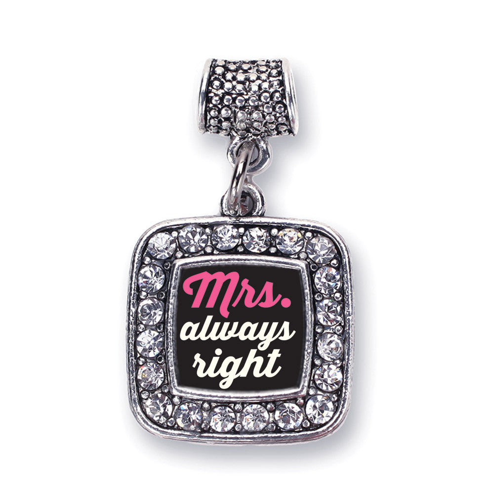 Mrs. Always Right Square Charm