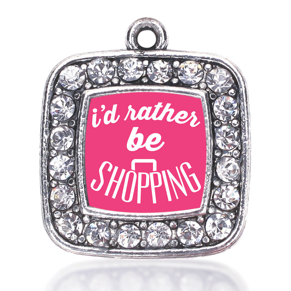 I'd Rather Be Shopping Square Charm