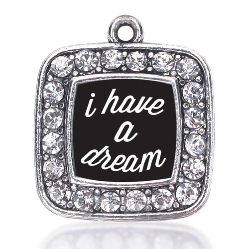 I Have a Dream Square Charm
