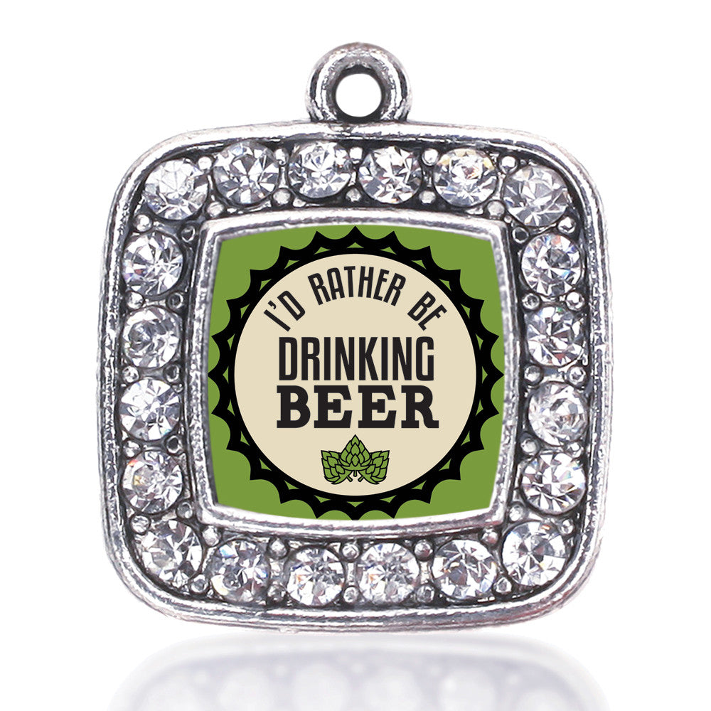 I'd Rather Be Drinking Beer Square Charm