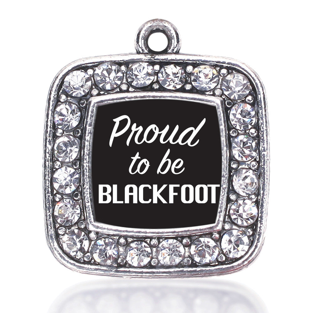 Proud To Be Blackfoot Square Charm