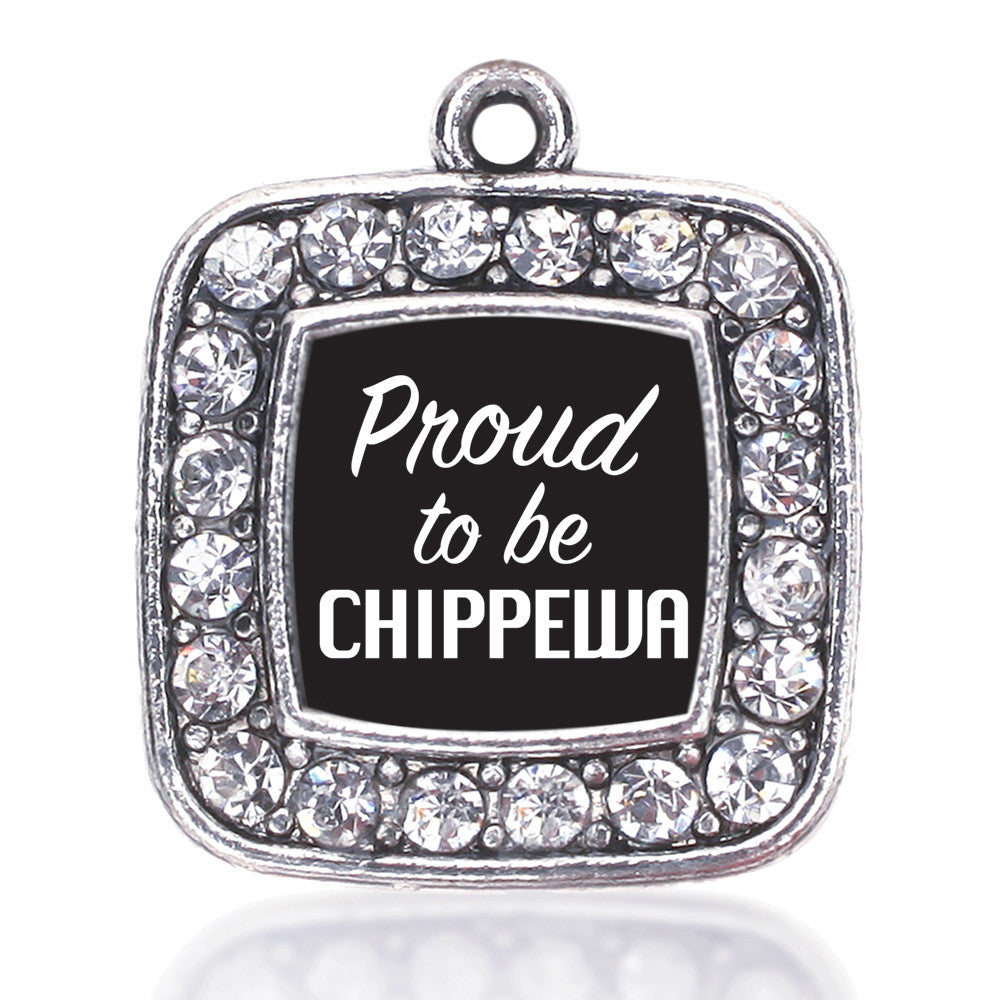 Proud To Be Chippewa  Square Charm