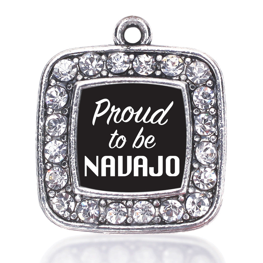 Proud To Be Navajo  Square Charm