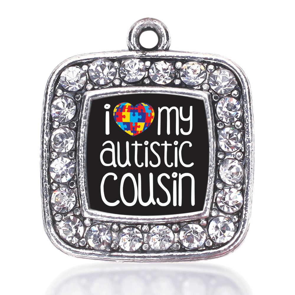 I Love My Autistic Cousin Square Charm
