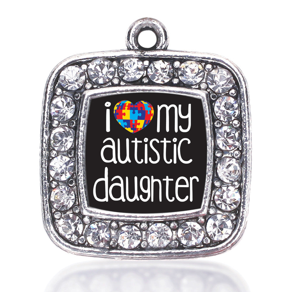 I Love My Autistic Daughter Square Charm