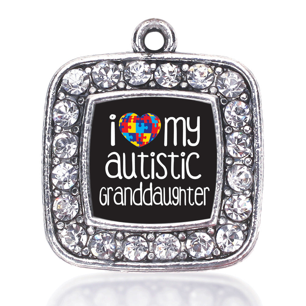 I Love My Autistic Granddaughter  Square Charm