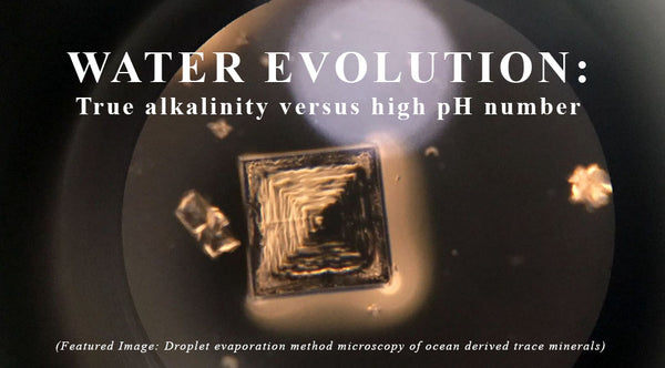 WATER EVOLUTION: TRUE ALKALINITY VERSUS HIGH PH NUMBER