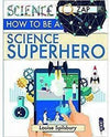 Little Marshans:How to be a Science Superhero: