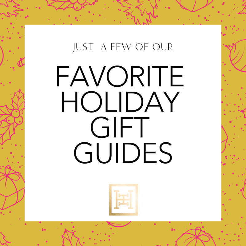 Our Favorite Holiday Gift Guides