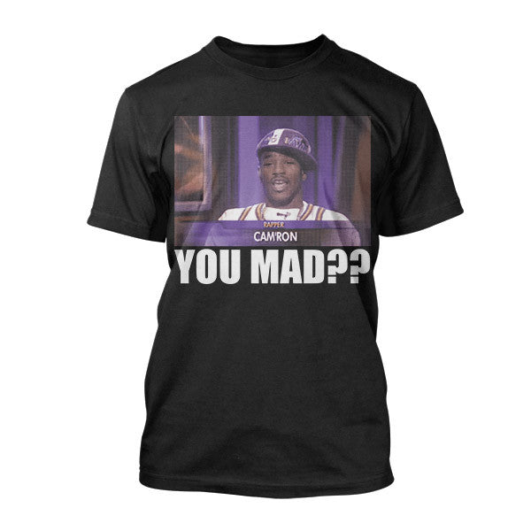 CAM'RON YOU MAD?? Tee